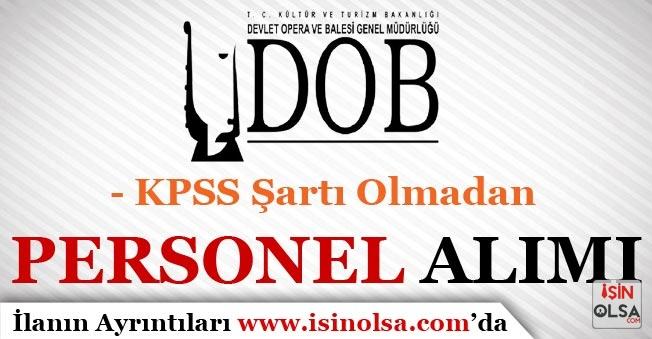 Devlet Opera ve Balesi KPSS Şartı Olmadan 6 Personel Alım İlanı Yayımladı!