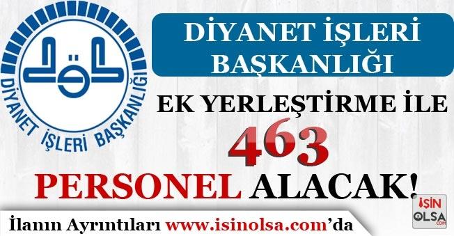 DİB ( Diyanet İşleri Başkanlığı ) Ek Yerleştirme İle 463 Sözleşmeli Personel Alım İlanı Yayımladı!