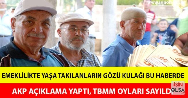 Emeklilikte Yaşa Takılanlar İçin AKP' den Açıklama