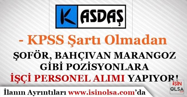 İstanbul KASDAŞ KPSS Şartı Olmadan Şoför, Bahçıvan Marangoz Gibi Pozisyonlara İşçi Personel Alıyor