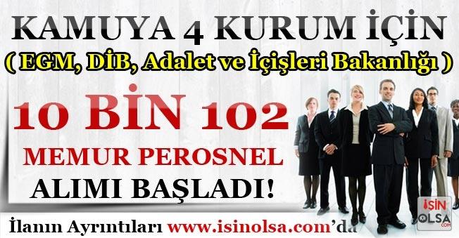 Kamuya 4 Kurum İçin ( EGM, DİB, İçişleri ve Adalet Bakanlığı ) 10 Bin 102 Memur Personel Alımı Başladı!