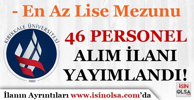 Kırıkkale Üniversitesi 46 Personel Alım İlanı Yayımladı! En Az Lise Mezunu