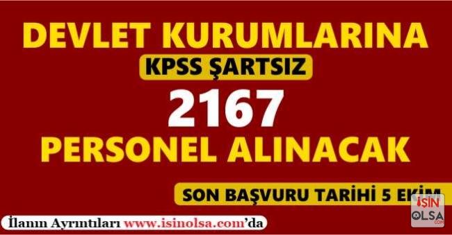 KPSS Şartsız Devlet Kurumlarına 2167 Personel Alınacak! Son Başvuru Tarihi 5 Ekim!