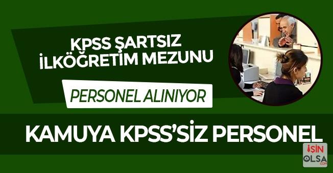 KPSS Şartsız En Az İlköğretim Mezunu Personel Alınıyor! Başvuruda Son Günler