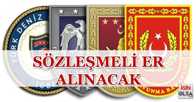 Milli Savunma Bakanlığınca Kuvvet Komutanlıklarına Sözleşmeli Er Alımı Yapılıyor