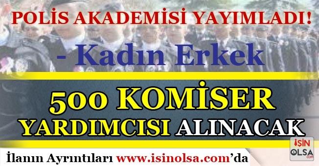 Polis Akademisi Yayımladı! Kadın - Erkek 500 Komiser Yardımcısı Alınacak( PAEM )