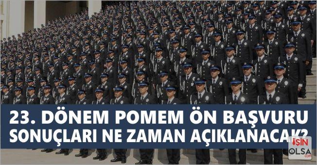 POMEM Başvuruları Sone Erdi! 10 Bin Polis Alımı Sonuçları Ne Zaman Açıklanacak?