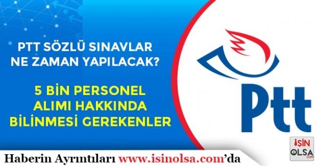 PTT Personel Alımı Sözlü Sınavları Ne Zaman? 5 Bin Personel Alımına Dair Bilinmesi Gerekenler