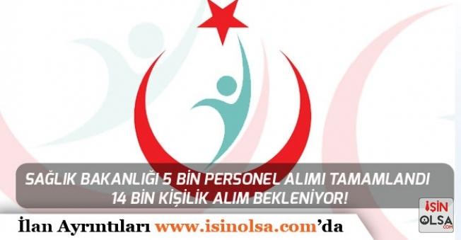 Sağlık Bakanlığı 5 Bin Personel Alımı Tamamlandı 14 Bin Kişilik Alım Bekleniyor!