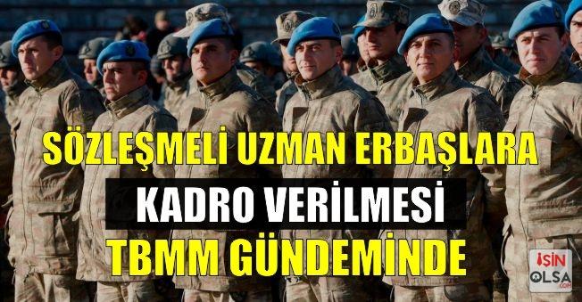 Sözleşmeli Uzman Erbaşlara Kadro TBMM Gündeminde