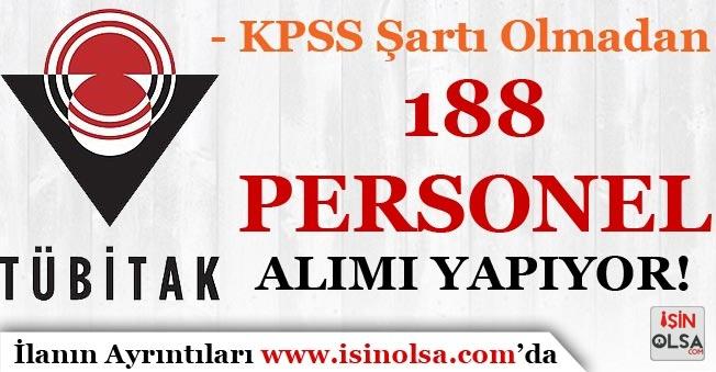 TÜBİTAK KPSS Şartı Olmadan 188 Personel Alımı İlanı Yayımladı!