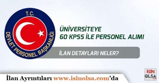Üniversiteye 60 KPSS ile Personel Alımı! İlan Detayları Nedir?