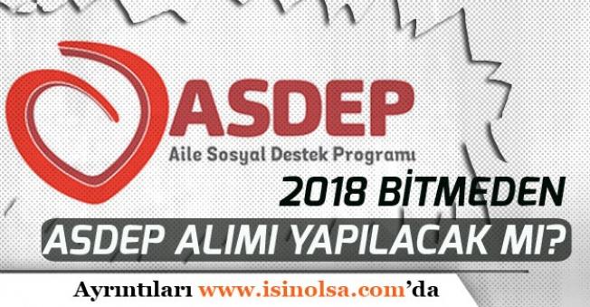 2018 Sona Ermeden 4 Bin ASDEP Personel Alımı Yapılırmı?