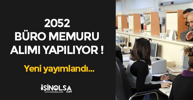 2052 Büro Memuru Alımı Yapılıyor! Başvurular Başladı