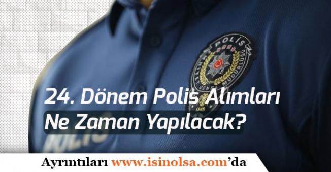 24. Dönem POMEM Polis Alımları Ne Zaman Yapılacak?