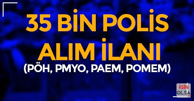 35 Bin Kadın ve Erkek Polis Alım İlanı (PÖH, POMEM, PMYO, PAEM)