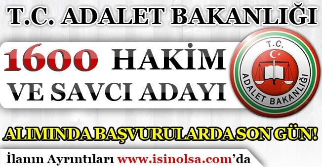 Adalet Bakanlığı 1600 Hakim ve Savcı Adayı Alımı Başvurularında Son Gün