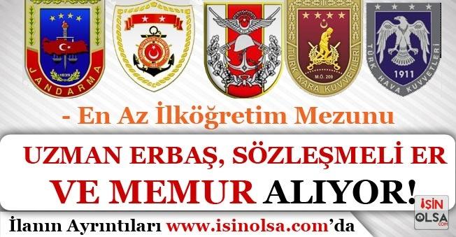Askeri Kurumlar Uzman Erbaş, Sözleşmeli Er ve Memuru Alımı Yapıyor! En Az İlköğretim Mezunu