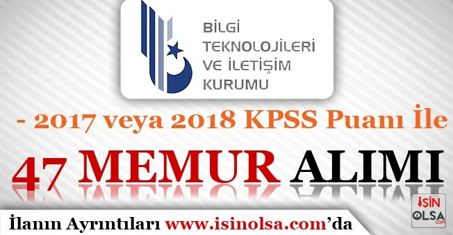 BTK 2017 veya 2018 KPSS Puanı İle 47 Memur Alımı Yapıyor