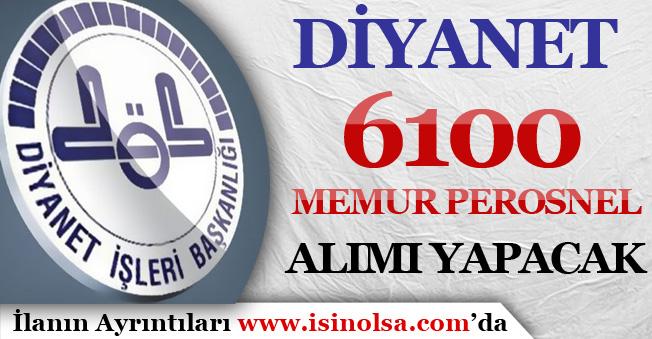 Diyanet İşleri Başkanlığı (DİB) 6100 Memur Personel Alımı Yapacak! Kadrolar ve Sayıları
