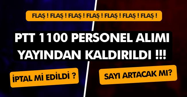 FLAŞ: PTT PAL 1100 Personel Alım İlanı Yayımdan Kaldırıldı! Sayı Arttırılacak Mı Yoksa İptal Mi Oldu?