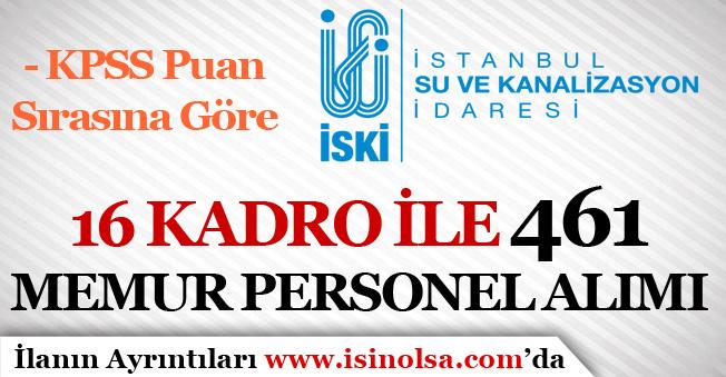 İSKİ KPSS Puan Sırasına Göre 461 Memur Personel Alım İlanı Yayımlandı!