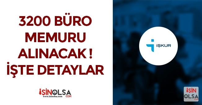İŞKUR'da Yayımlandı: 3200 Büro Memuru Alınacak!
