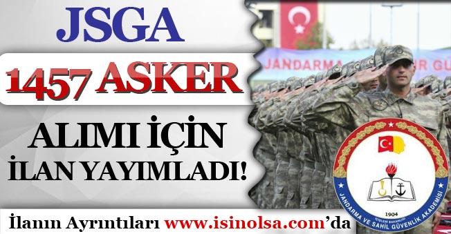JSGA ( Jandarma ve Sahil Güvenlik Akademisi) 1457 Asker Alım İlanı Yayımlandı! Başvurular Başladı