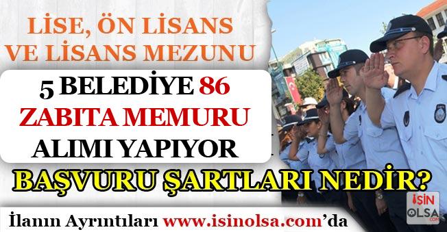KPSS En Az 60 Puan İle5 Belediye 86 Zabıta Memuru Alımı İçin İlan Yayımladı!