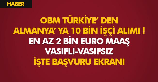 OBM Türkiye 10 Bin Vasıflı Vasıfsız En Az 2 Bin Euro Maaşla Personel Alacak! İşte Başvuru Ekranı