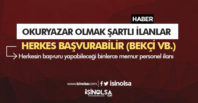 Okuryazar Personel Alınacak! İŞKUR' da Yayımlandı (Bekçi ve diğer kadrolar)