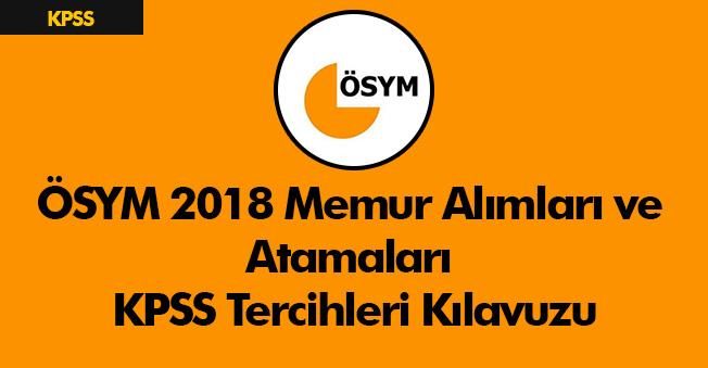 ÖSYM 2018 Memur Alımları ve Atamaları KPSS Tercihleri Kılavuzu