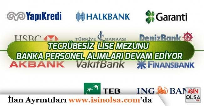 Özel ve Kamu Bankaları Tecrübesiz Lise Mezunu Bankacı Personeli Alımlara Devam Ediyor!