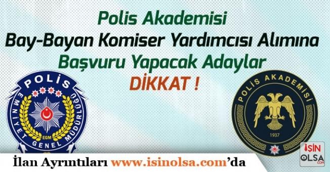 Polis Akademisi Bay-Bayan Komiser Yardımcısı Alımına Başvuru Yapacak Adaylar Dikkat!
