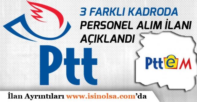 PTT 3 Faklı Kadroda Personel Alımı İlanı Yayımladı!