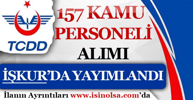 TCDD 157 Personel Alım İlanı İŞKUR'da Yayımlandı! KPSS 60 Puan İle