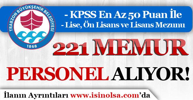 Trabzon Büyükşehir Belediyesi 221 Memur Alımı Yapacak! Lise, Ön Lisans ve Lisans