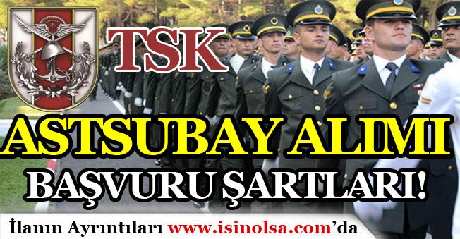 Türk Silahlı Kuvvetleri Astsubay Alımı Başvuru Şartları Nedir? İşte Başvuru Ekranı!