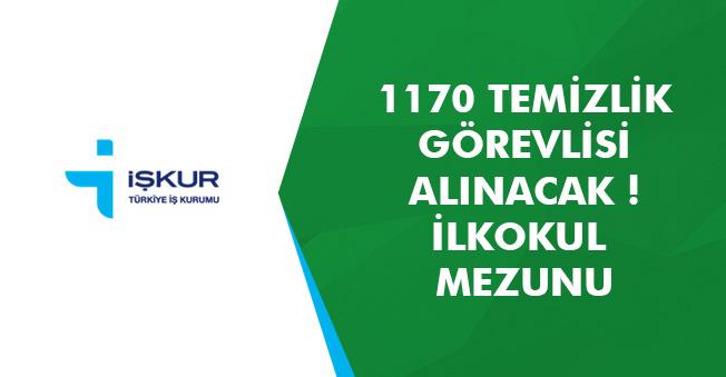 1170 Kişi Alınacak! Temizlik Görevlisi Pozisyonuna İlköğretim Mezunu