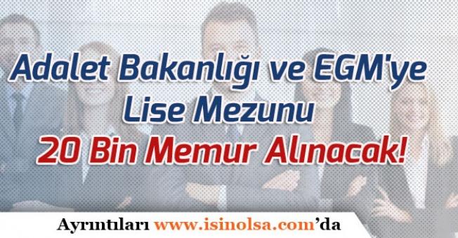 Adalet Bakanlığı ve EGM'ye Lise Mezunu 20 Bin Memur Personel Alınacak!