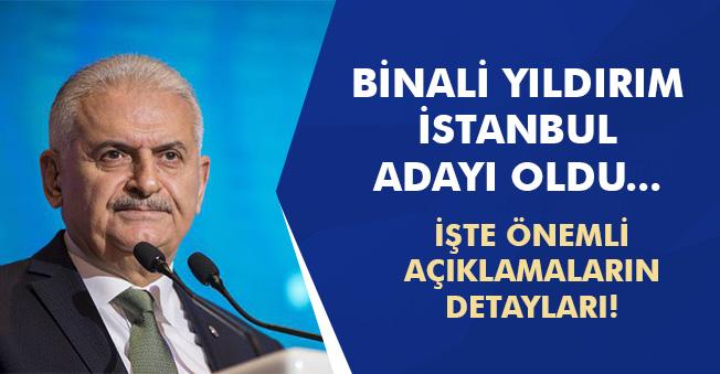 AK Parti İstanbul Adayı Binali Yıldırım Oldu! İşte Cumhurbaşkanından Önemli Açıklamalar