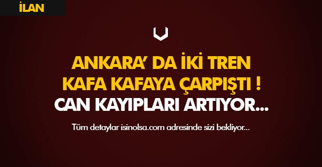 Ankara' da İki Tren Kafa Kafaya Çarpıştı! Ölü ve Yaralılar Var