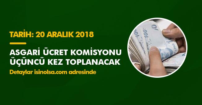 Asgari Ücret Tespit Komisyonu Üçüncü Toplantısını 20 Aralıkta Yapacak!