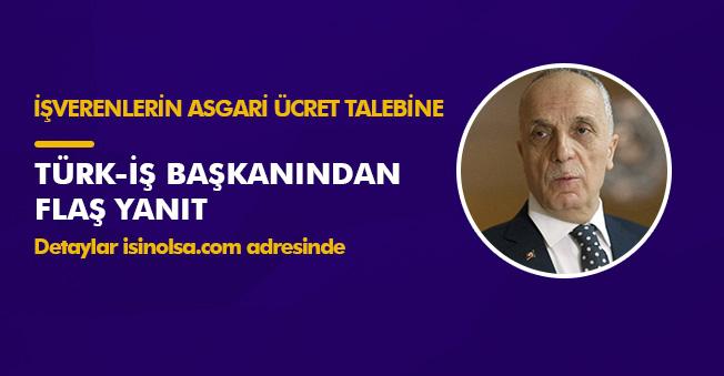 Asgari Ücrette İşverenlerin Talebine Türk-İş Sendikasından FLAŞ Yanıt! Mümkün Değil