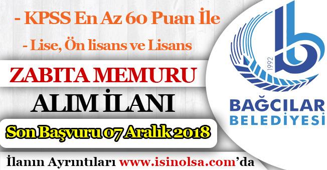 Bağcılar Belediyesi 40 Zabıta Memuru Alımına Son Başvurular 07 Aralık 2018