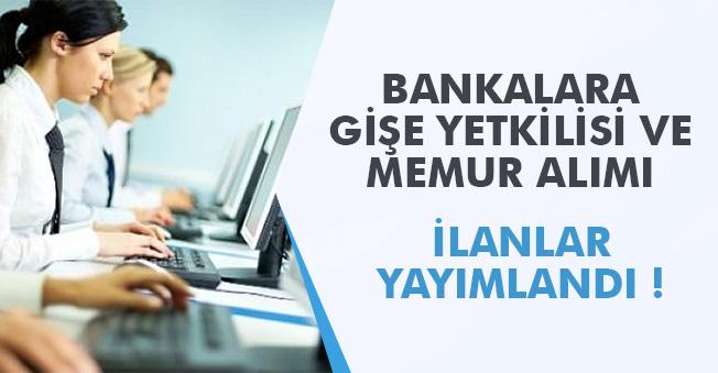 Bankalara Gişe Yetkilisi, Memur ve Çağrı Merkezi Personeli Alınıyor! İlanlar Yayımlandı