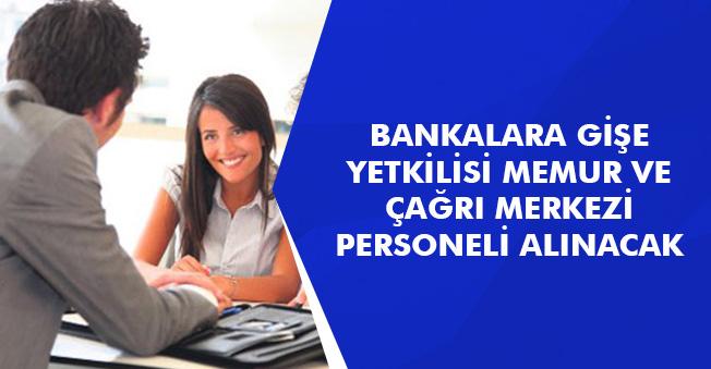 Bankaya Gişe Yetkilisi Memur ve Çağrı Merkezi Personelleri Alınıyor! Başvurular Başladı