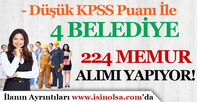 Düşük KPSS  Puanı İle 4 Belediye 224 Memur Alımı Yapıyor!