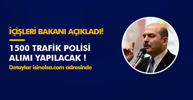 İçişleri Bakanından 1500 Trafik Polisi Alımı Açıklaması! İşte Detaylar
