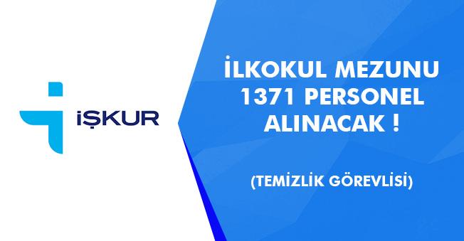 İŞKUR Üzerinden En Az İlkokul Mezunu 1371 Temizlik Görevlisi Personel Alınacak!